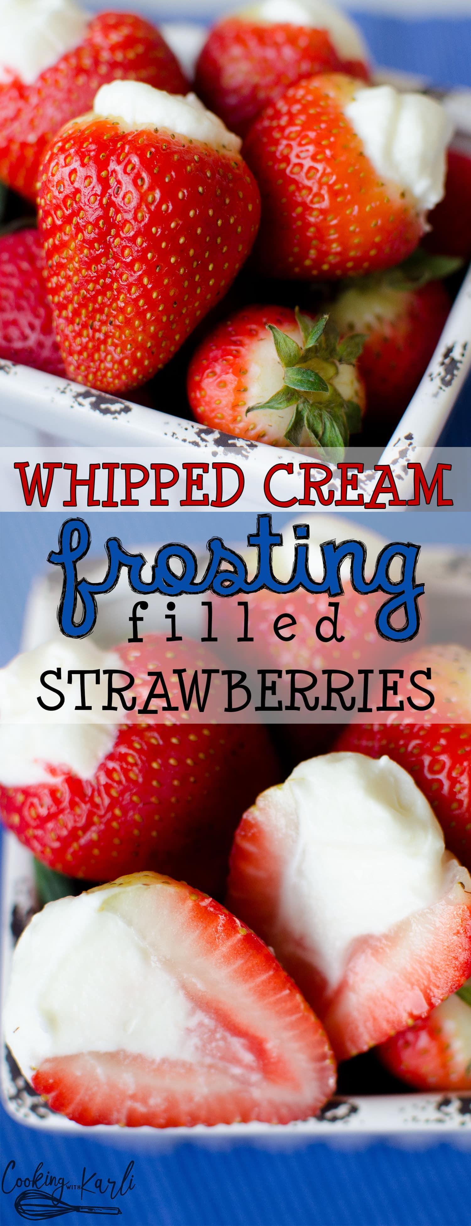 Strawberries 'n Cream are fresh strawberries filled with vanilla whipped cream frosting. This is a delicious, fresh and easy dessert. -Cooking with Karli- #summer #snack #dessert #strawberries #cream #recipe