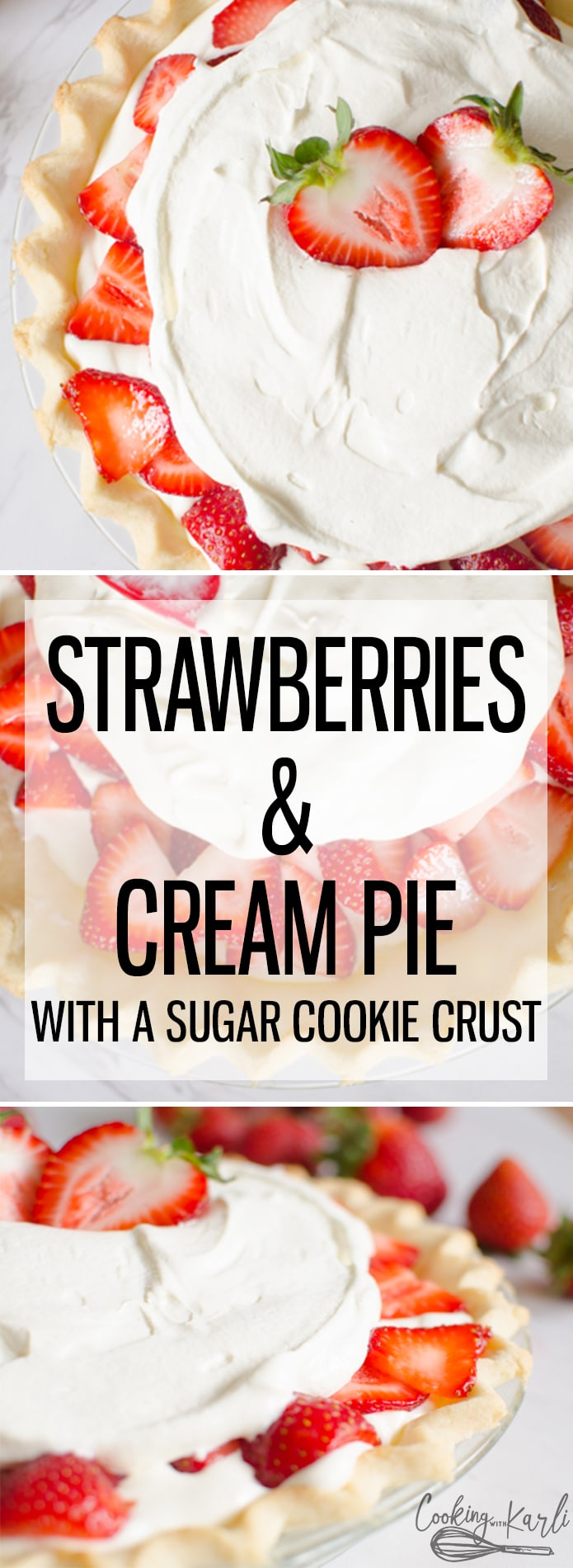 Strawberries and Cream Pie is fresh, simple and creamy. Made with fresh strawberries and creamy vanilla filling all on top of a chewy, sugar cookie crust. This Pie is quick, easy and perfect for a summer night! |Cooking with Karli| #freshpie #strawberrypie #strawberriesandcream #summerdessert #summerpie #dessert