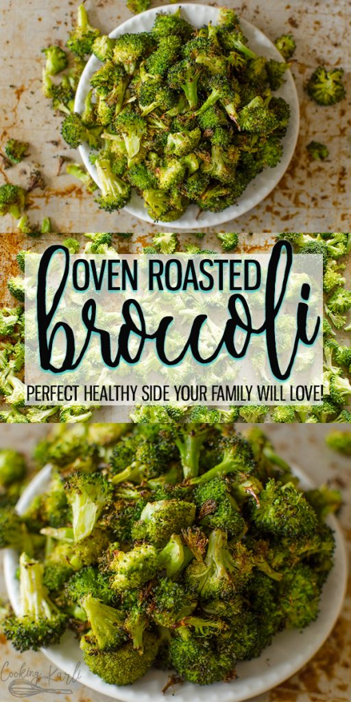 Oven Roasted Broccoli is a delicious, crispy side dish to pair with your favorite meal! Full of flavor, minimal prep and healthy! Oven Roasted Broccoli is sure to be your family's new favorite side dish! |Cooking with Karli| #broccoli #sidedish #ovenroasted #veggies #healthy #cleaneating #recipe