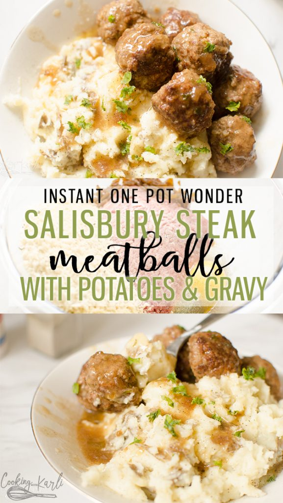 Salisbury Steak with Mashed Potatoes and Gravy is all made in the Instant Pot at the same time! The small Salisbury Steak Meatballs, with the rich gravy topping creamy mashed potatoes will be your favorite one pot meal! |Cooking with Karli| #salisburysteak #meatballs #gravy #mashedpotaotes #instantpot #recipe #pressurecooker #onepotmeal #dinner #dinnerideas #familyfriendly #kidfriendly