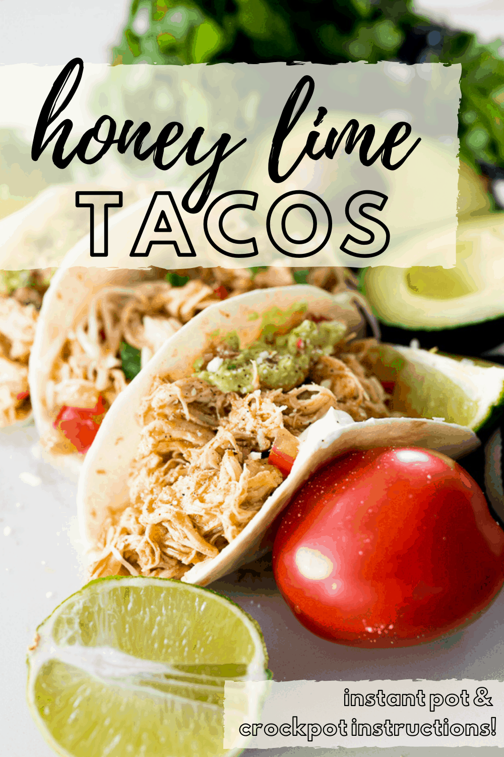 honey lime tacos with tortillas and chicken inside. Text overlay that says 'honey lime tacos'